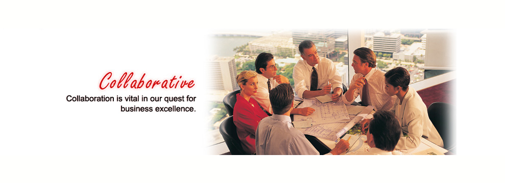 Collaborative: Collaborative is vital in our quest for business excellence